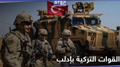بعد مقتل جنودها.. القوات التركية بإدلب تدعو الأهالي لمساعدتها وتتحدث عن هدف وجودها هناك